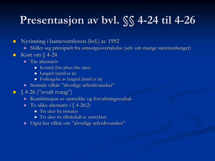 Presentasjon av bvl. §§ 4-24 til 4-26