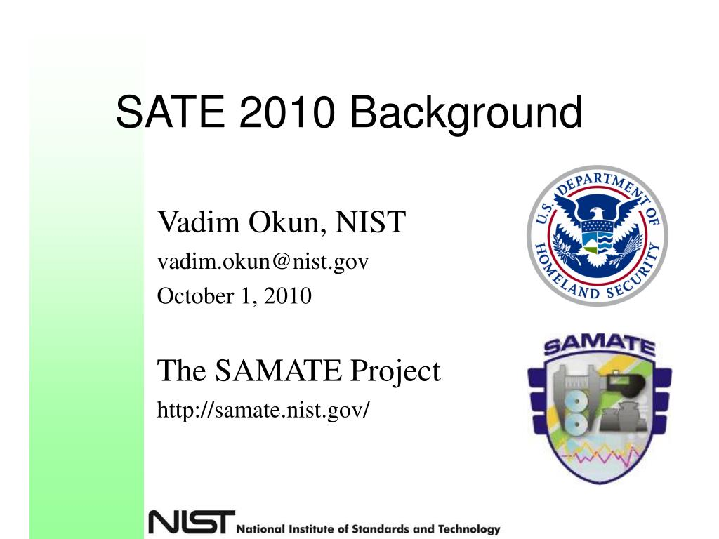 SATE 2010 Background