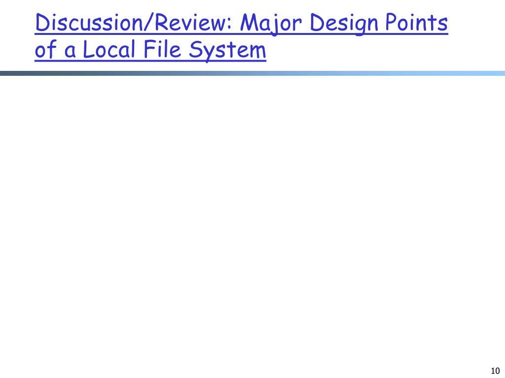 Discussion/Review: Major Design Points of a Local File System