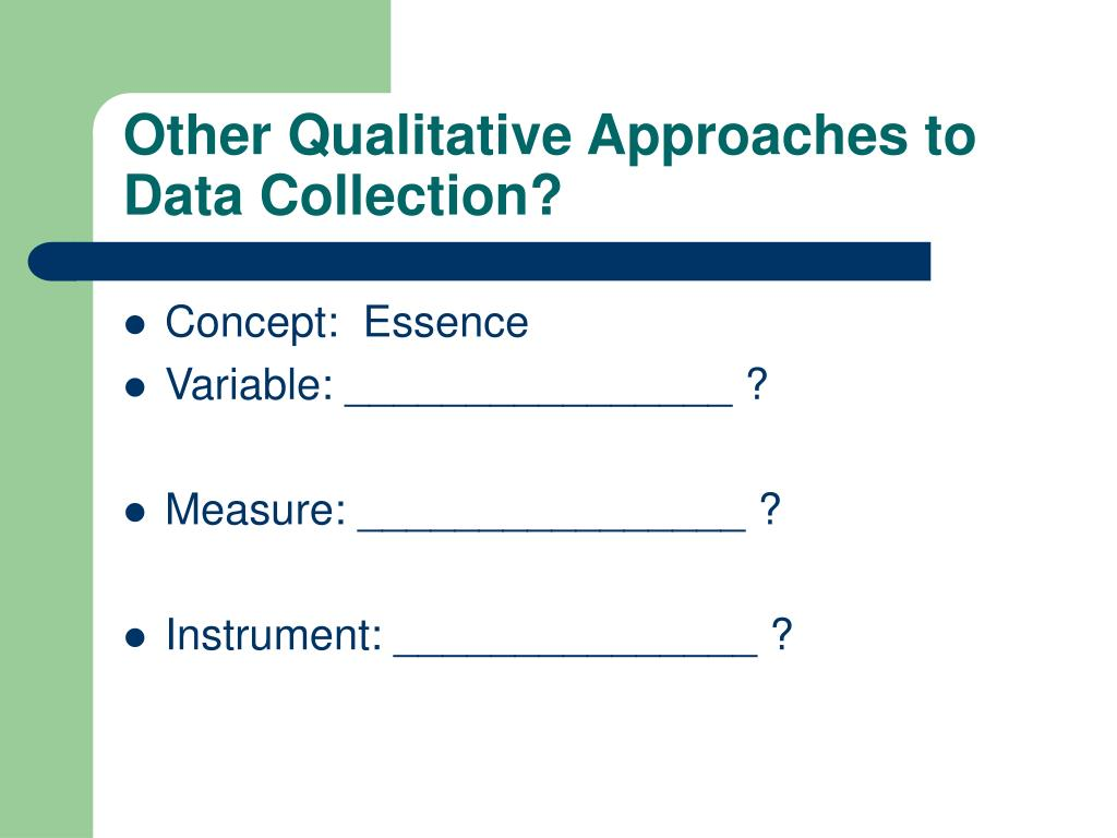 Other Qualitative Approaches to Data Collection?
