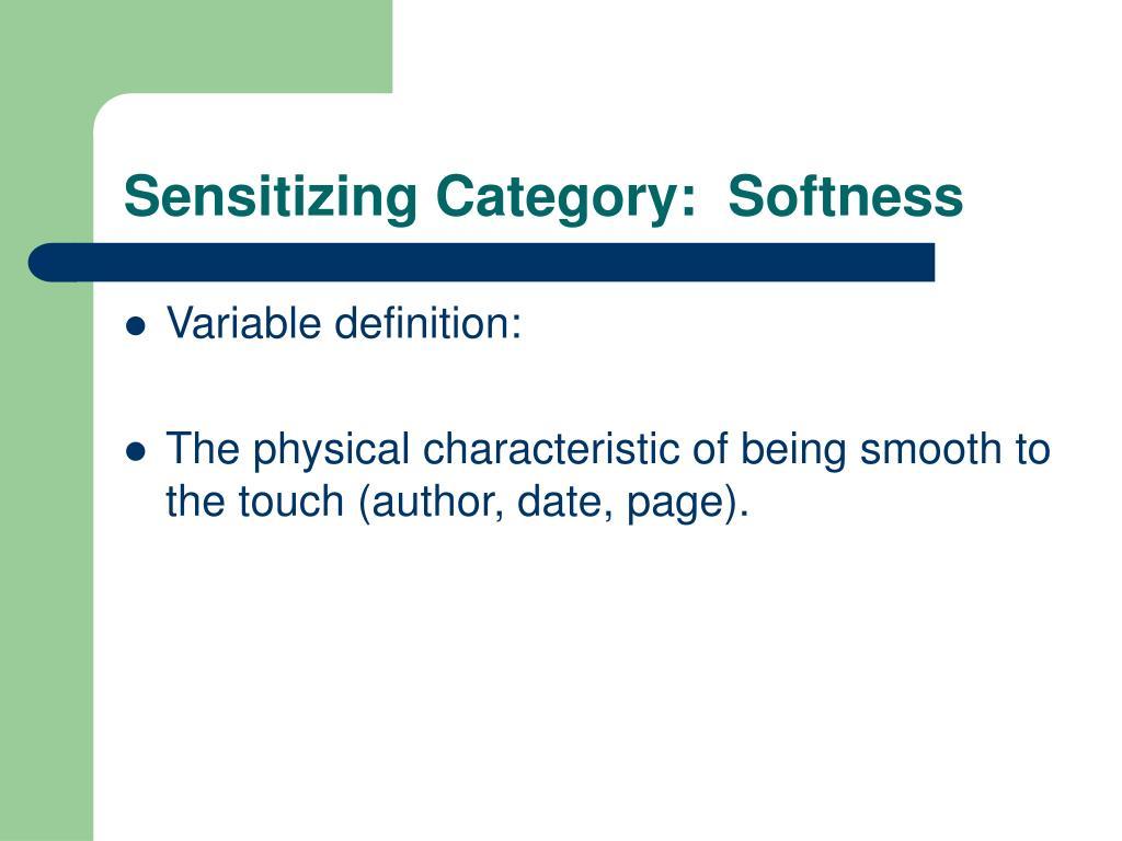 Sensitizing Category:  Softness