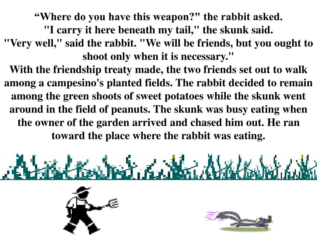 """Where do you have this weapon?"" the rabbit asked."