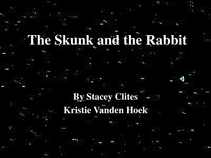 The skunk and the rabbit l.jpg
