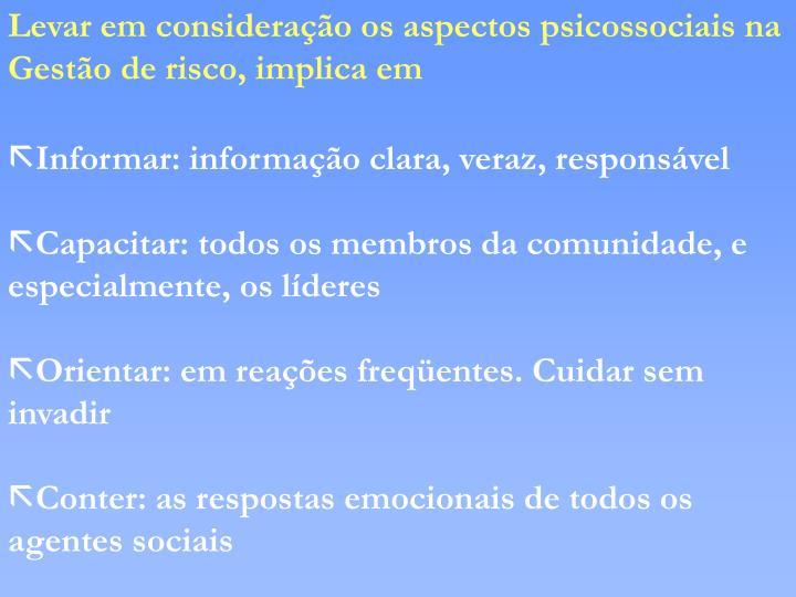 Levar em consideração os aspectos psicossociais na