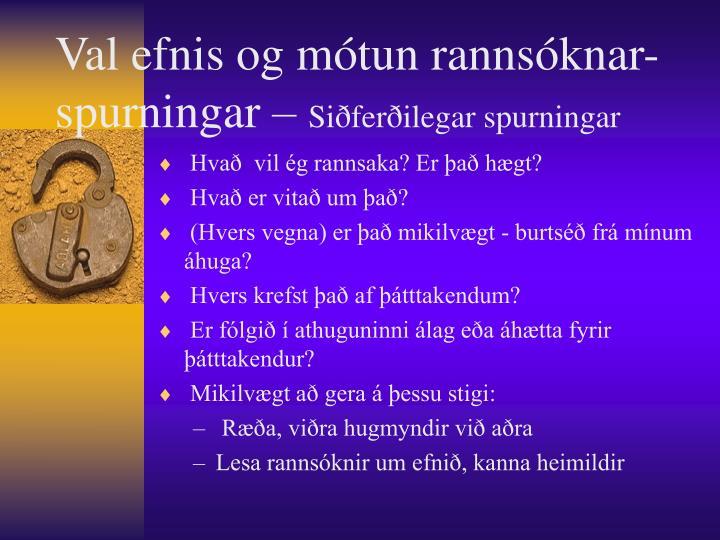 Val efnis og mótun rannsóknar-spurningar –
