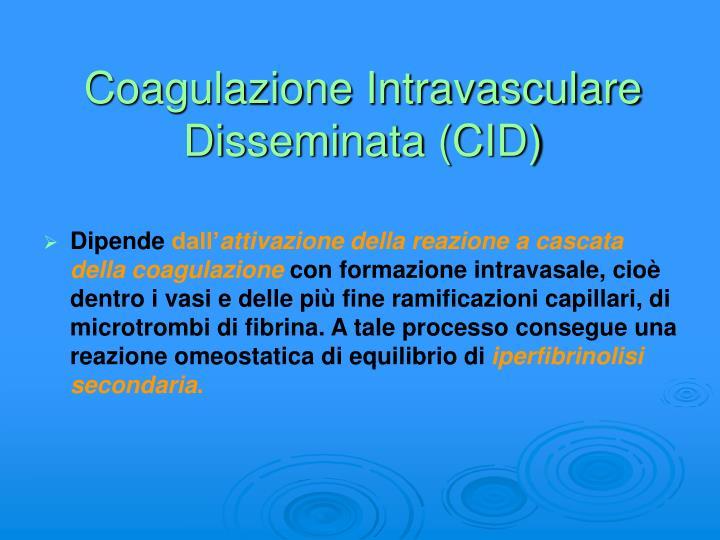 Coagulazione Intravasculare Disseminata (CID)