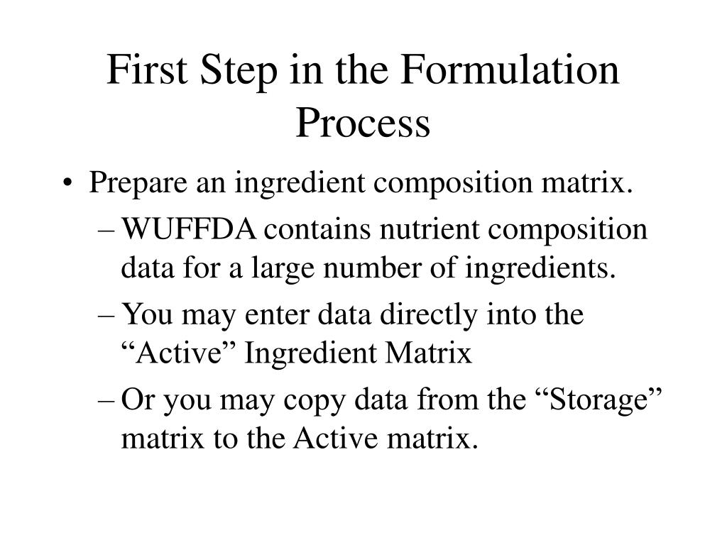 First Step in the Formulation Process