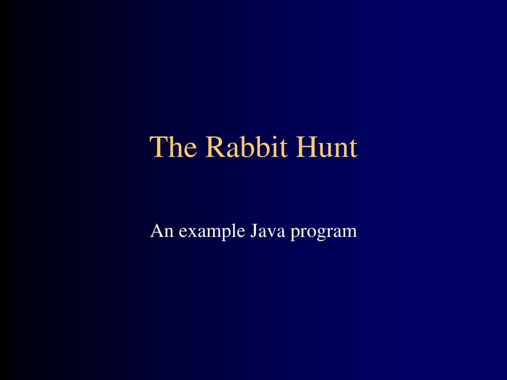 The Rabbit Hunt