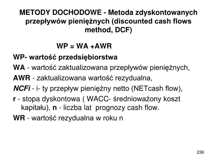 METODY DOCHODOWE - Metoda zdyskontowanych przepływów pieniężnych (discounted cash flows method, DCF)