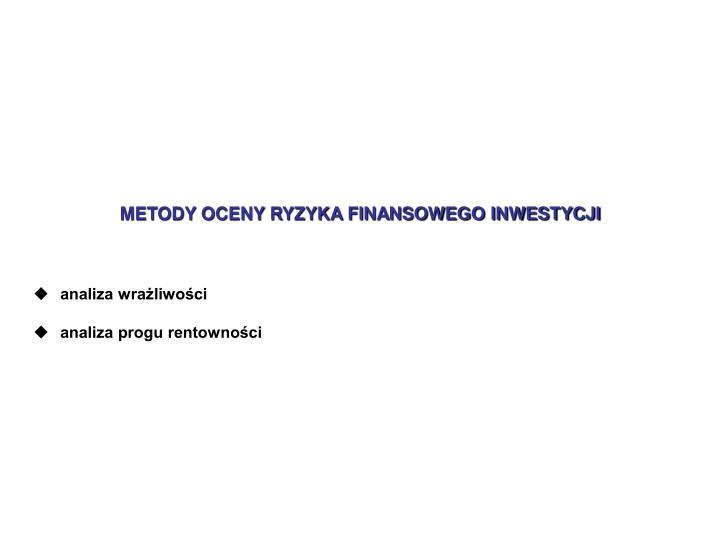 METODY OCENY RYZYKA FINANSOWEGO INWESTYCJI
