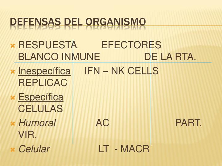 RESPUESTA         EFECTORES            BLANCO INMUNE                DE LA RTA.