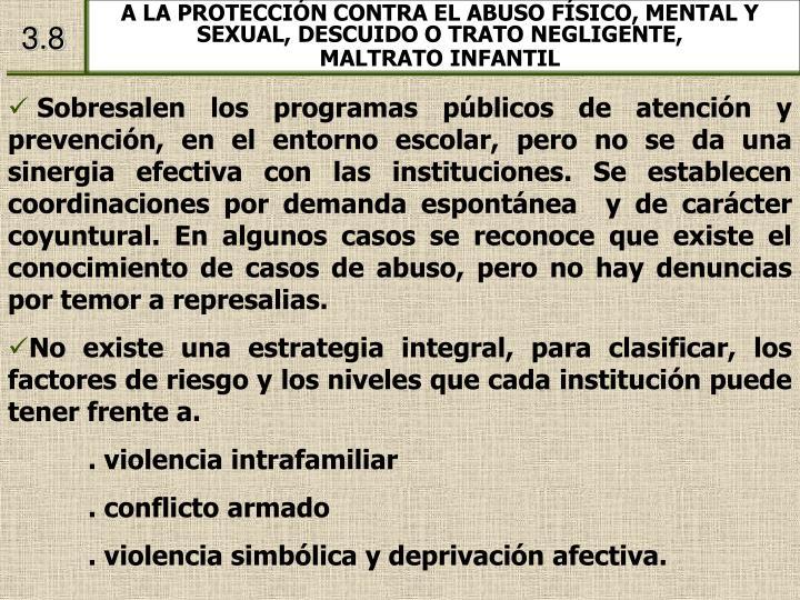 A LA PROTECCIÓN CONTRA EL ABUSO FÍSICO, MENTAL Y SEXUAL, DESCUIDO O TRATO NEGLIGENTE,