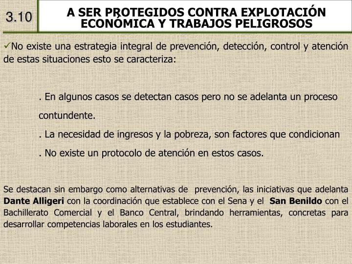 A SER PROTEGIDOS CONTRA EXPLOTACIÓN ECONÓMICA Y TRABAJOS PELIGROSOS