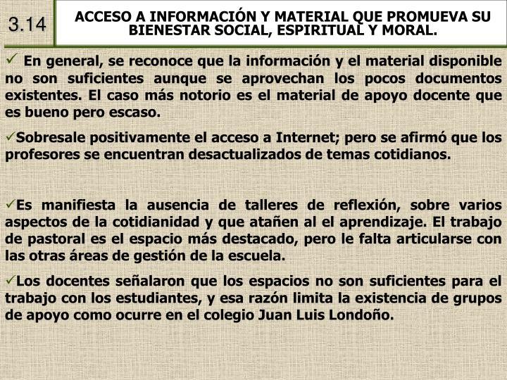 ACCESO A INFORMACIÓN Y MATERIAL QUE PROMUEVA SU BIENESTAR SOCIAL, ESPIRITUAL Y MORAL.