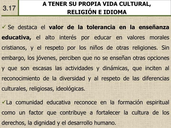 A TENER SU PROPIA VIDA CULTURAL,