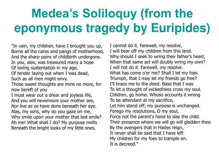Medea's Soliloquy (from the eponymous tragedy by Euripides)