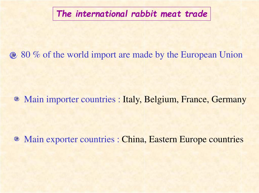 80 % of the world import are made by the European Union