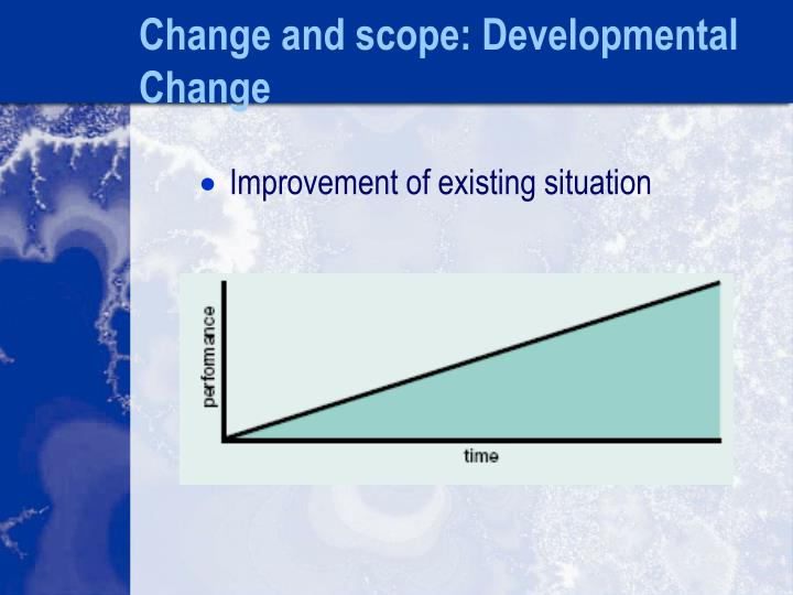 Change and scope: Developmental Change