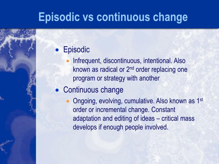 Episodic vs continuous change