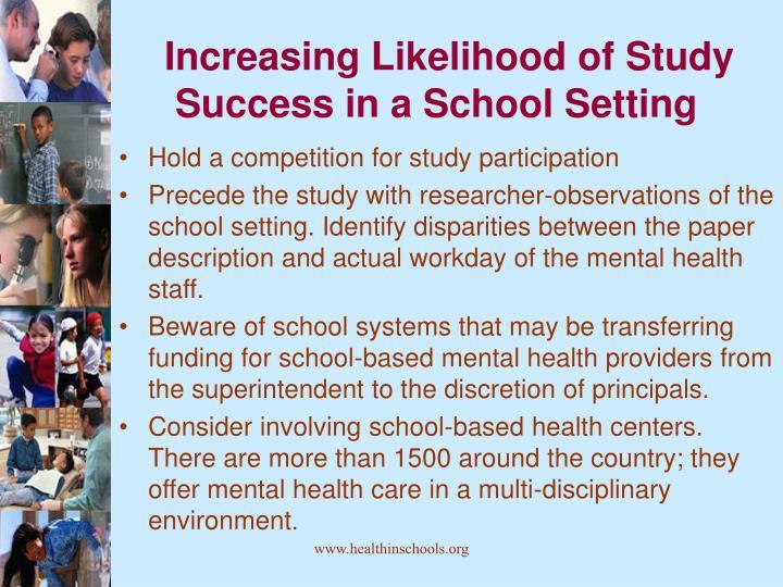 Increasing Likelihood of Study