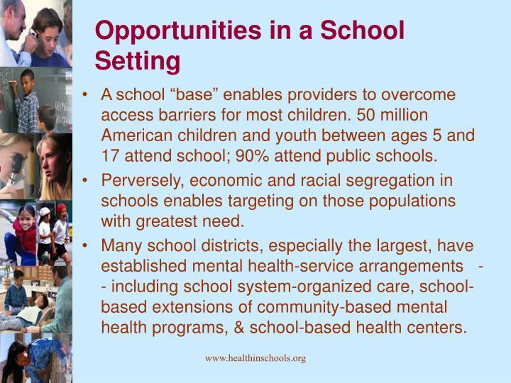 Opportunities in a School Setting