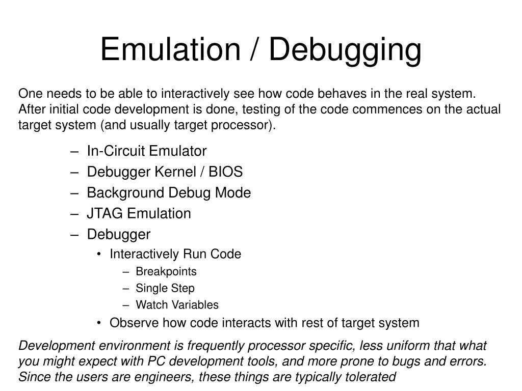 Emulation / Debugging