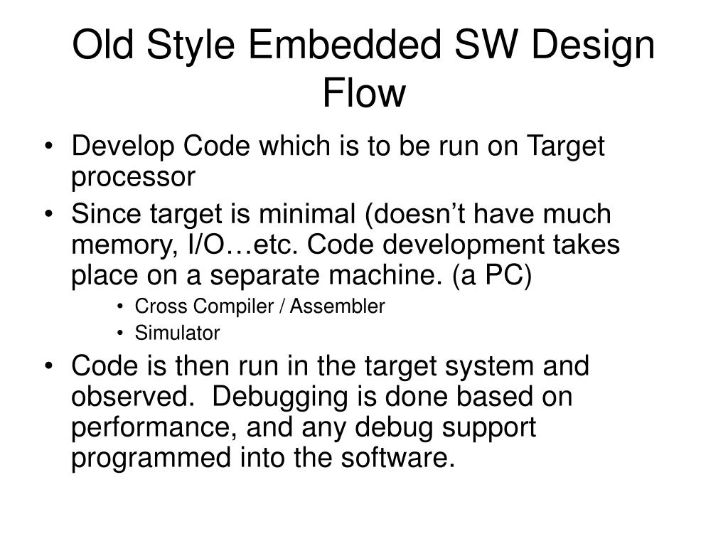 Old Style Embedded SW Design Flow