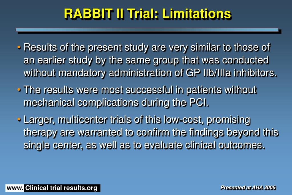 RABBIT II Trial: Limitations