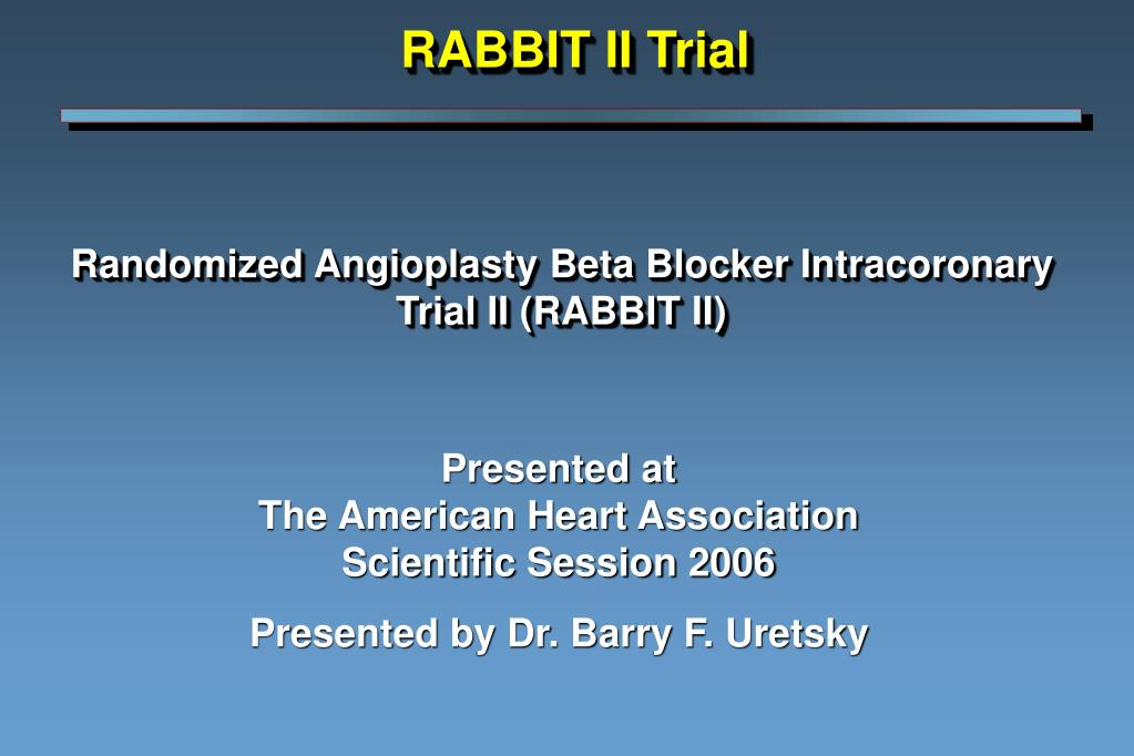 randomized angioplasty beta blocker intracoronary trial ii rabbit ii