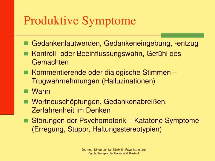 Produktive Symptome