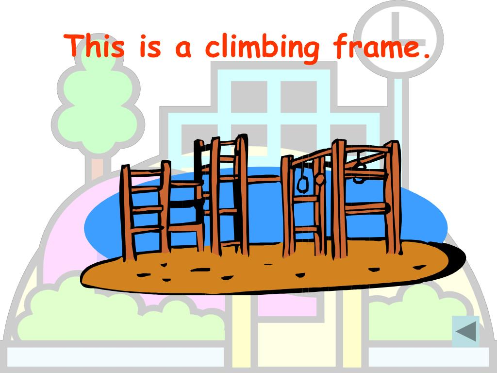 This is a climbing frame.