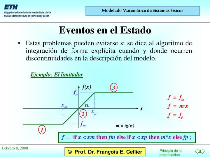 Estas problemas pueden evitarse si se dice al algoritmo de integración de forma explícita cuando y donde ocurren discontinuidades en la descripción del modelo.