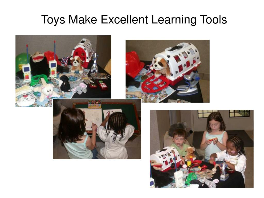 Toys Make Excellent Learning Tools