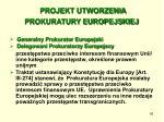 projekt utworzenia prokuratury europejskiej