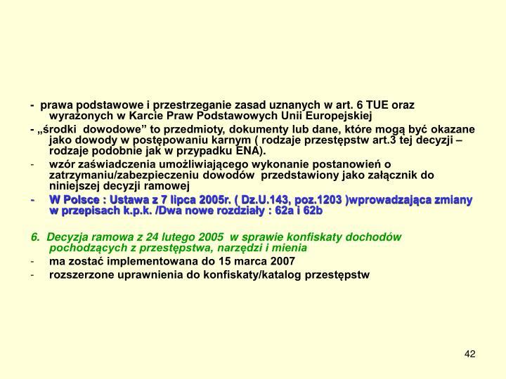 -  prawa podstawowe i przestrzeganie zasad uznanych w art. 6 TUE oraz wyrażonych w Karcie Praw Podstawowych Unii Europejskiej
