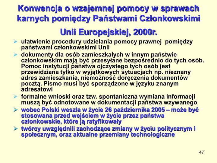 Konwencja o wzajemnej pomocy w sprawach karnych pomiędzy Państwami Członkowskimi Unii Europejskiej, 2000r.