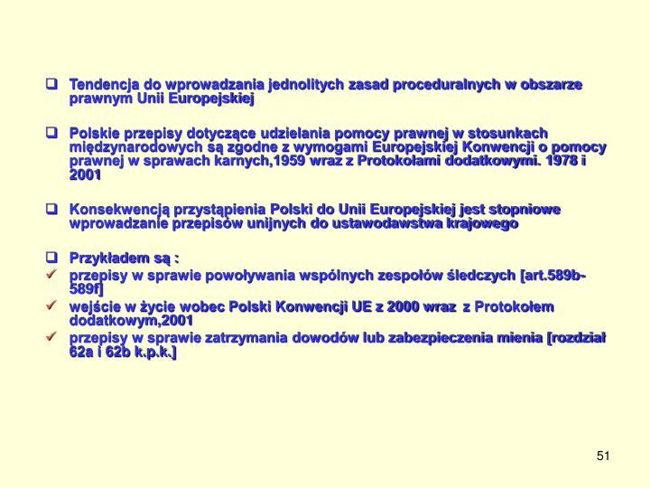 Tendencja do wprowadzania jednolitych zasad proceduralnych w obszarze prawnym Unii Europejskiej