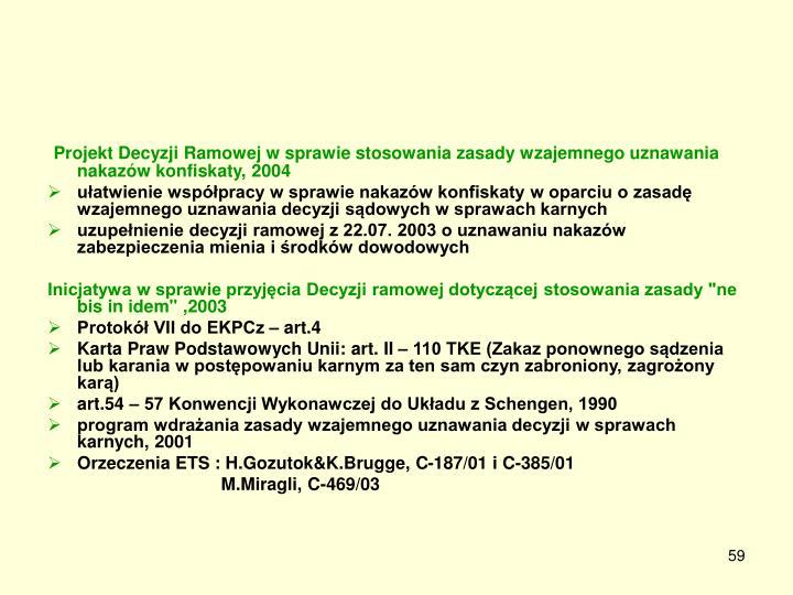 Projekt Decyzji Ramowej w sprawie stosowania zasady wzajemnego uznawania nakazów konfiskaty, 2004