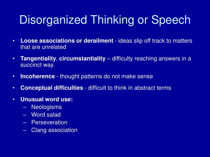 Disorganized Thinking or Speech