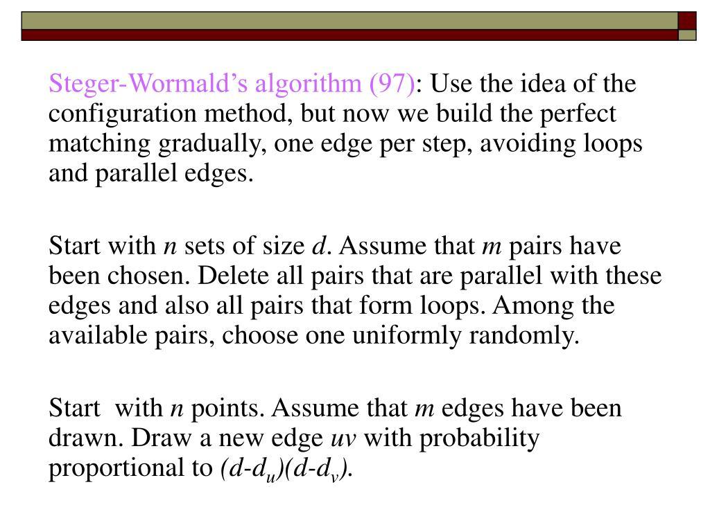 Steger-Wormald's algorithm (97)