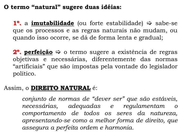O termo natural sugere duas idias: