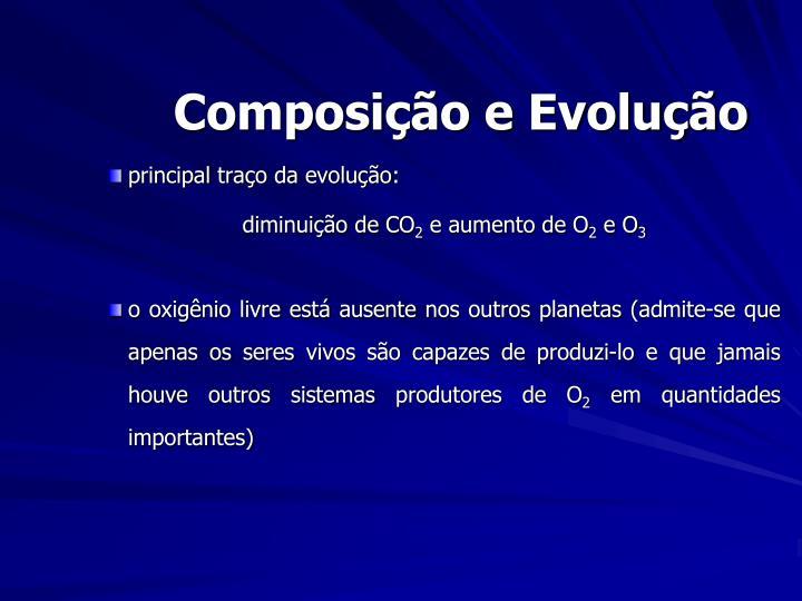 Composição e Evolução