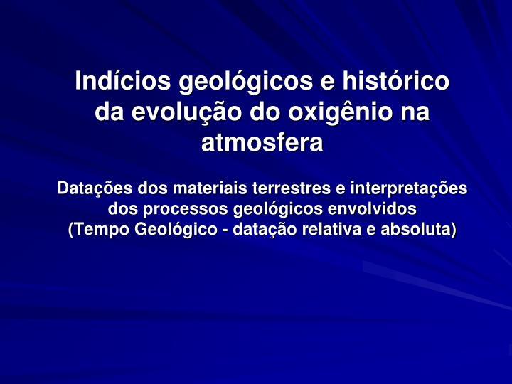 Indícios geológicos e histórico da evolução do oxigênio na atmosfera