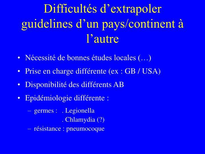 Difficultés d'extrapoler guidelines d'un pays/continent à l'autre