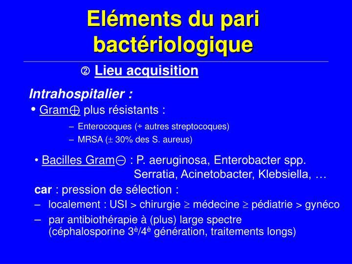 Eléments du pari bactériologique