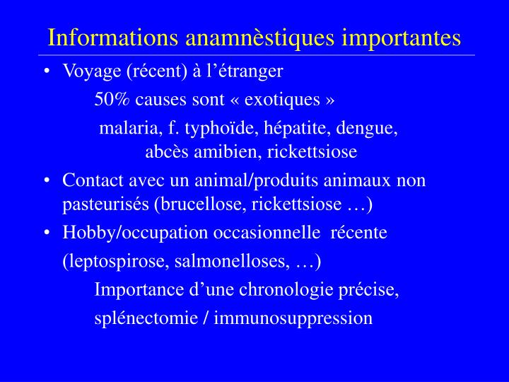 Informations anamnèstiques importantes