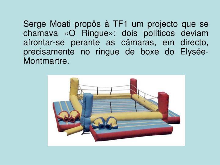 Serge Moati propôs à TF1 um projecto que se chamava «O Ringue»: dois políticos deviam afrontar-se perante as câmaras, em directo, precisamente no ringue de boxe do Elysée-Montmartre.