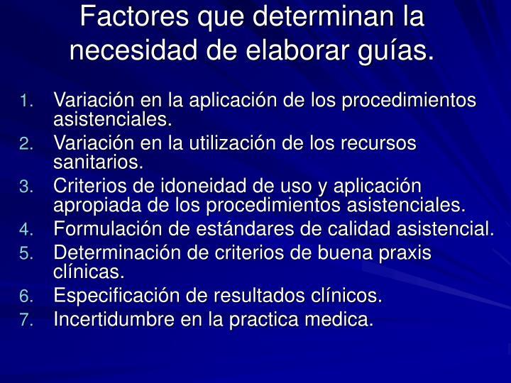 Factores que determinan la necesidad de elaborar guías.