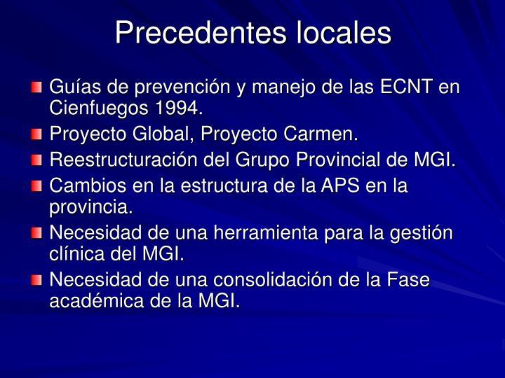 Precedentes locales