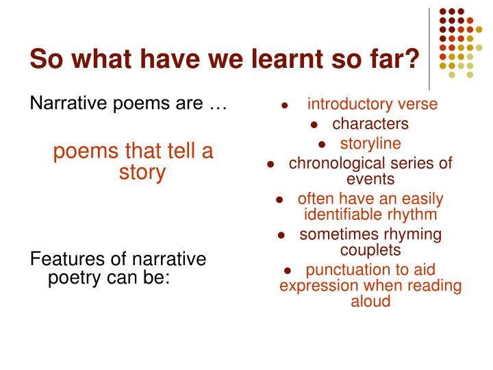 Narrative poems are …
